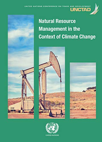 Natural resource management in the context of climate change By United Nations Conference on Trade and Development