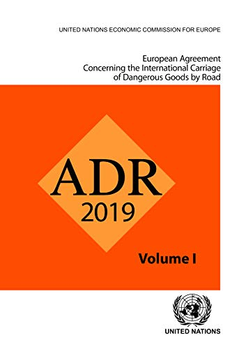 ADR applicable as from 1 January 2019 By United Nations Economic Commission for Europe Inland Transport Committee