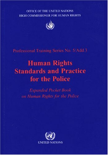 Human Rights Standards and Practice for the Police By United Nations