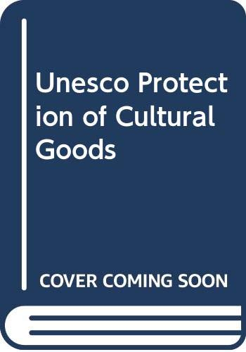 Unesco Protection of Cultural Goods (SANS COLL - UNESCO) By COLLECTIF