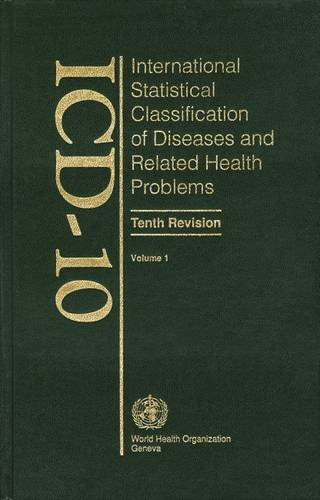 ICD-10 International Statistical Classification of Diseases and Related Health Problems: Tabular List v. 1 By World Health Organization