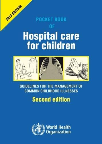 Pocket book of hospital care for children By World Health Organization