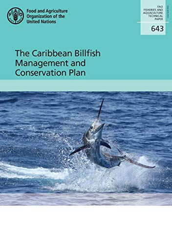 The Caribbean Billfish management and conservation plan By Food and Agriculture Organization