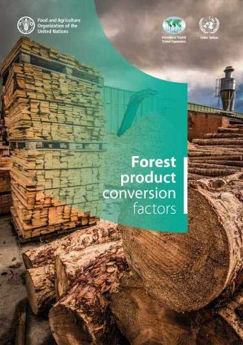 Forest product conversion factors By Food and Agriculture Organization