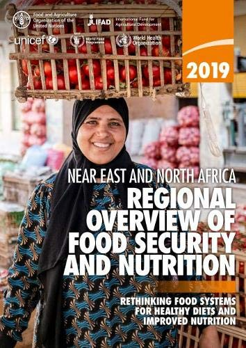 Near East and North Africa - Regional Overview of Food Security and Nutrition 2019 By Food and Agriculture Organization of the United Nations