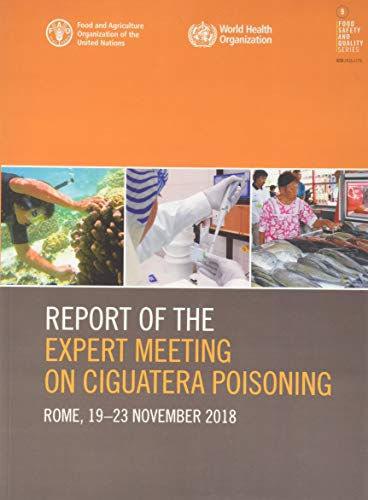 Report of the Expert Meeting on Ciguatera poisoning By Food and Agriculture Organization