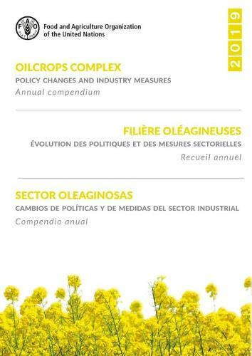 Oilcrops complex: policy changes and industry measures. Filiere oleagineuses: evolution des politiques et des mesures sectorielles. Sector oleaginosas: cambios de politicas y de medidas del sector ind By Food and Agriculture Organization of the United Nations