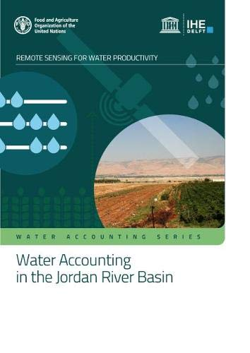 Water accounting in the Jordan River Basin By Food and Agriculture Organization