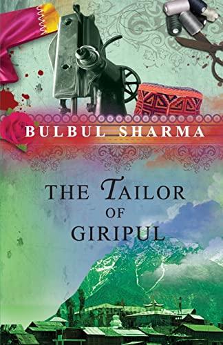 The Tailor of Giripul by Bulbul Sharma