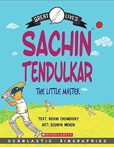 Scholastic Biographies: Sachin Tendulkar [Paperback] ROHINI CHOWDHURY By Rohini Chowdhury