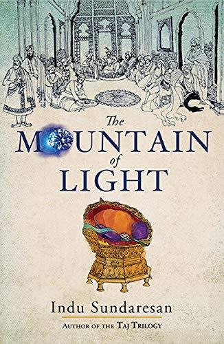 The Mountain of Light By Sundaresan Indu