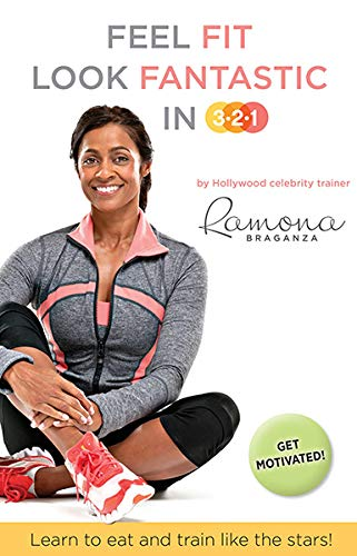 Feel Fit Look Fantastic in 3-2-1 By Ramona Braganza