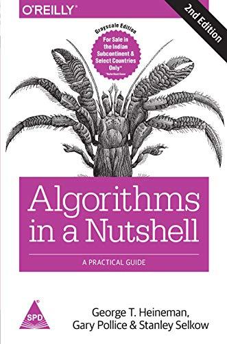 Algorithms in a Nutshell By George T.  Heineman