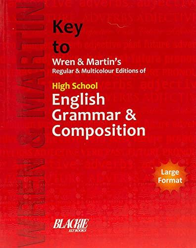 Key to Wren & Martin's Regular & Multicolour Edition of High School English Grammar & Composition By Wren AndMartin