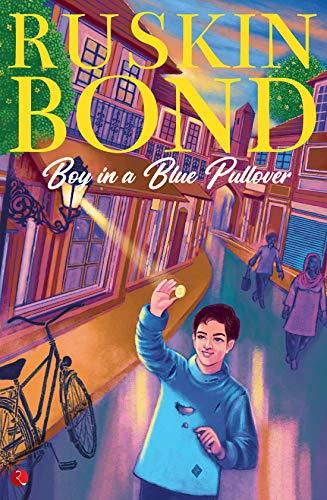 BOY IN A BLUE PULLOVER By Ruskin Bond