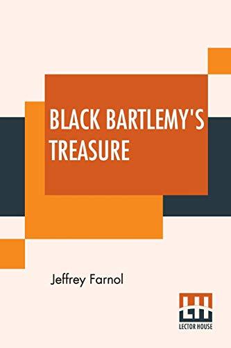 Black Bartlemy's Treasure By Jeffrey Farnol