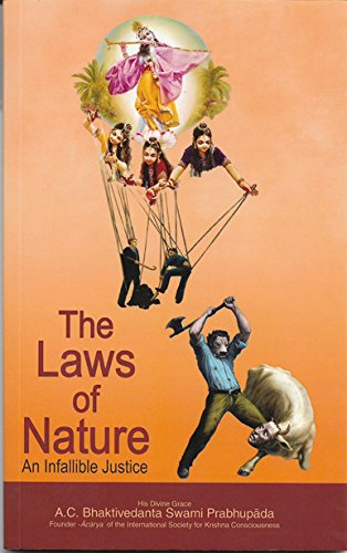 The Laws of Nature: An Infallible Justice By His Divine Grace A.C. Bhaktivedanta Swami Prabhupada