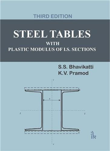 Steel Tables With Plastic Modulus of I.S. Sections By S.S. Bhavikatti