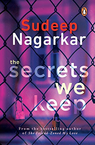 The Secrets We Keep By Sudeep Nagarkar