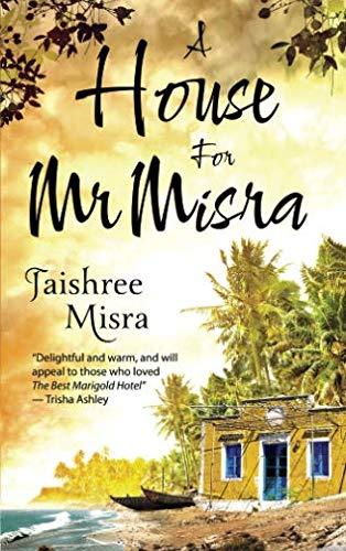 A House for Mr. Misra By Jaishree Misra