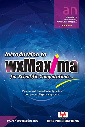 Introduction to wxMaxima for Scientific Computations By Dr. M. Kanagasabapathy