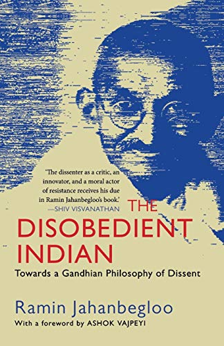 The Disobedient Indian By Ramin Jahanbegloo