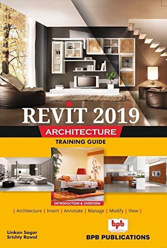 Revit 2019 architecture training guide By Linkan Sagar