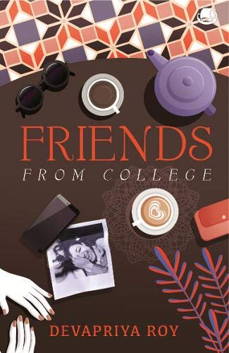Friends From College By Devapriya Roy