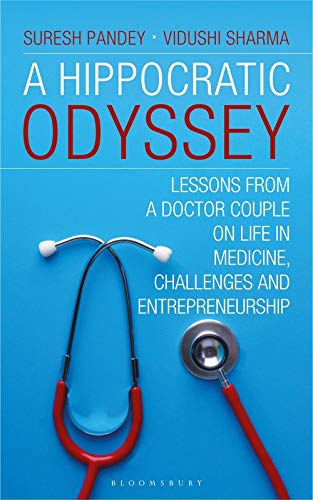 A Hippocratic Odyssey: Lessons from a Doctor Couple on Life By Suresh K. Pandey