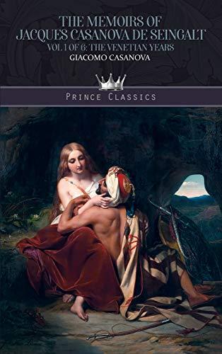 The Memoirs of Jacques Casanova de Seingalt Vol. 1 By Giacomo Casanova