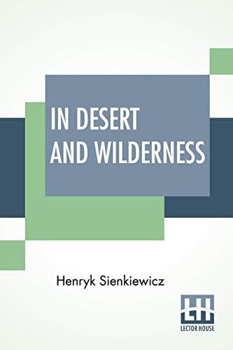 In Desert And Wilderness By Henryk Sienkiewicz