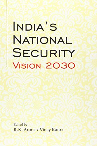 India's National Security Vision 2030 By R.K. Arora