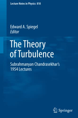 The Theory of Turbulence By Edward A. Spiegel