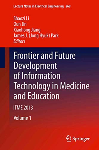 Frontier and Future Development of Information Technology in Medicine and Education By Shaozi Li