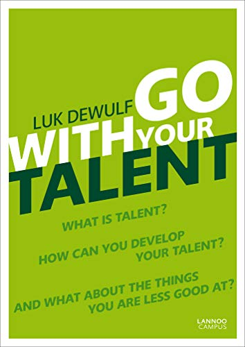 Go with Your Talent By Luk Dewulf