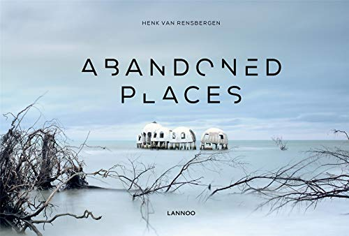 Abandoned Places (Abandoned Places Series) By Henk Van Rensbergen