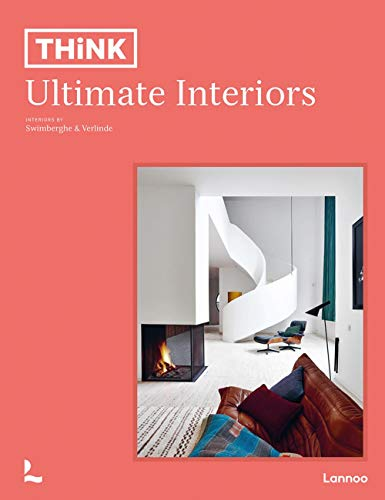 Think. Ultimate Interiors By Piet Swimberghe