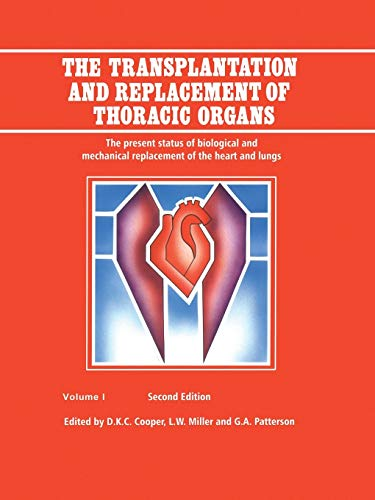 The Transplantation and Replacement of Thoracic Organs By D.K. Cooper