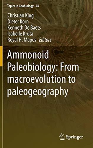 Ammonoid Paleobiology: From macroevolution to paleogeography By Christian Klug