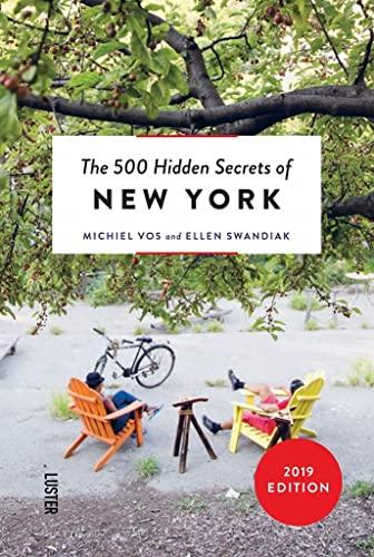500 Hidden Secrets of New York By Michiel Vos