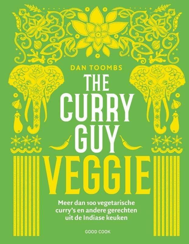 The curry guy veggie: meer dan 100 vegetarische curry's en andere gerechten uit de Indiase keuken By Dan Toombs