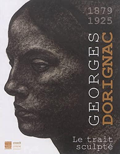 Georges Dorignac (1879-1925): Le trait sculpté By PISCINE LA