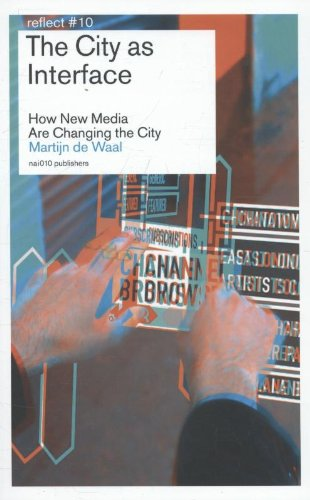 The City as Interface - How New Media are Changing the City By Martijn de Waal