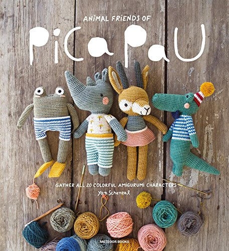 Animal Friends of Pica Pau: Gather All 20 Colorful Amigurumi Animal Characters By Yan Schenkel
