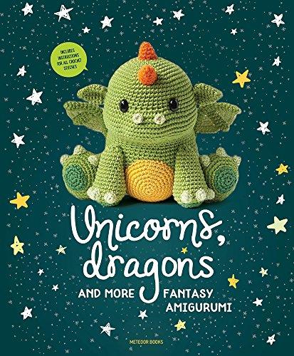 Unicorns, Dragons and More Fantasy Amigurumi, Volume 1 By Amigurumipatterns Net