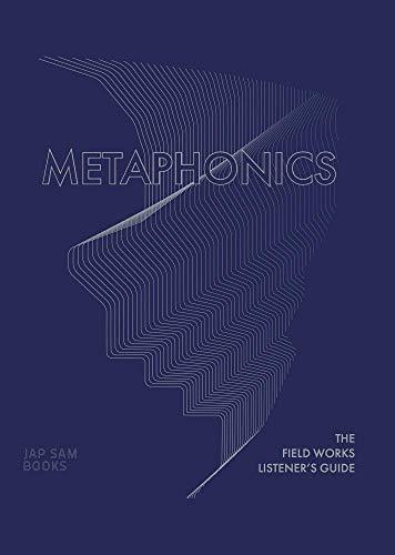 Metaphonics. The Field Works Listener's Guide By Benjamin Blevins, Stuart Hyatt, Janneane Blevins