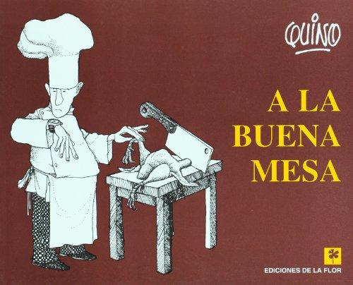 a la Buena Mesa By Quino