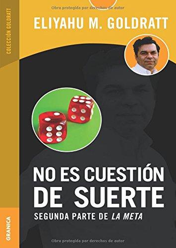 NO ES CUESTION DE SUERTE By Eliyahu M. Goldratt