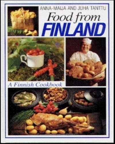 Food from Finland By Anna-Maija Tanttu