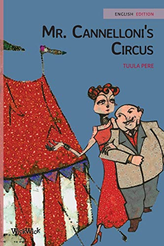 Mr. Cannelloni's Circus By Tuula Pere